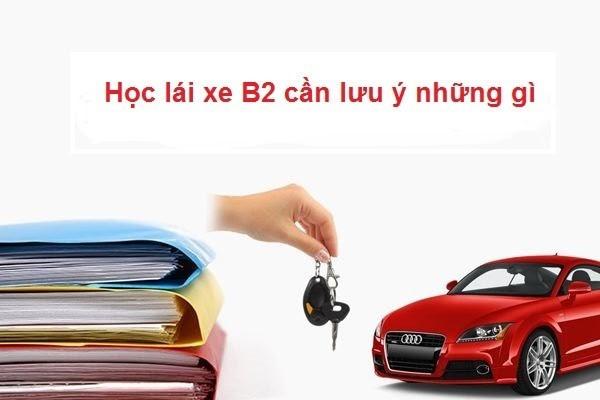 Học lái xe B2 cần lưu ý những gì